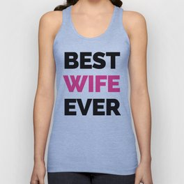 Best Wife Ever Quote Unisex Tank Top