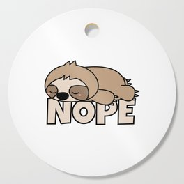 Nope Funny Sloth Cutting Board