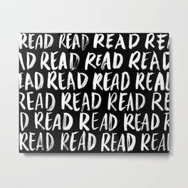 Read, Read, Read (Black) Metal Print