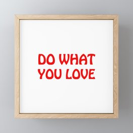 do what you love Framed Mini Art Print
