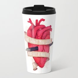 Find What You Love Travel Mug