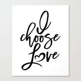 I choose love black and white Women's march Canvas Print