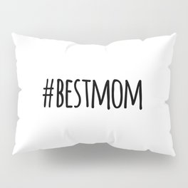 #bestmom Pillow Sham