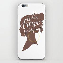 Brown, Latina, y Educada iPhone Skin