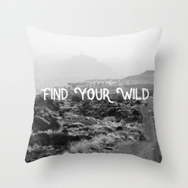 FIND YOUR WILD II Throw Pillow
