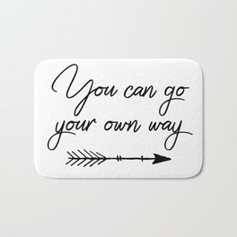 Travel quotes - You can go your own way Bath Mat