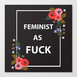 Feminist As Fuck, Quote Canvas Print