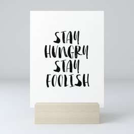 Stay Hungry Stay Foolish black and white typography poster black-white home decor office wall art Mini Art Print