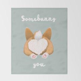 Somebunny loves you / Corgi Butt Throw Blanket