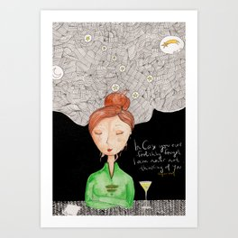 Girl drinks a Martini and thinks about you Art Print