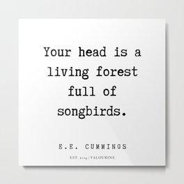 45  | E.E. Cummings Quotes | 200110 Metal Print