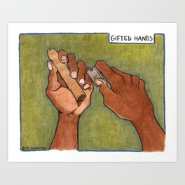 gifted hands Art Print