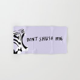 Don't shush me Hand & Bath Towel