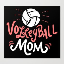 Volleyball Mom. - Gift Canvas Print