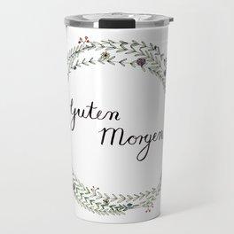 Guten Morgen Brush Script with flower wreath Travel Mug