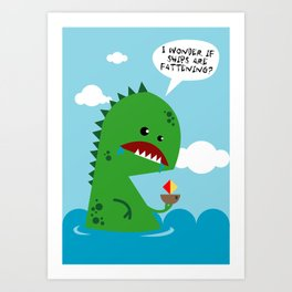 Do monsters worry about weight loss? Art Print