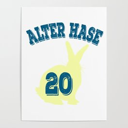 """Great Birthday Tee """"Alter Hase 20"""" For Anyone Who's Birthday Is Happening Soon Happy Natal Day Poster"""