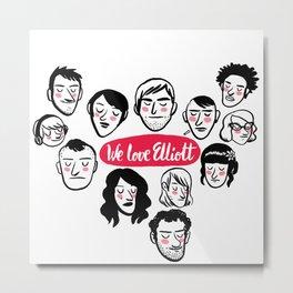 We Love Elliott Metal Print