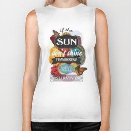 If the Sun Don't Shine Tomorrow, We'll Survive Biker Tank