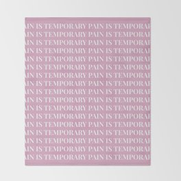 pain is temporary - pink Throw Blanket