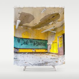 We Don't Need No Education Shower Curtain