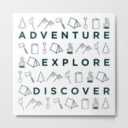 Adventure Explore Discover Camping Metal Print