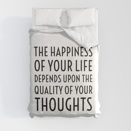The happiness of your life depends upon the quality of your thoughts - Marcus Aurelius Stoic Quote Comforters