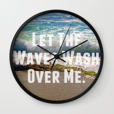 Let The Waves Wash Over Me Wall Clock