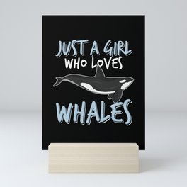 Just a girl who loves whales Mini Art Print