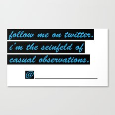 Follow me on Twitter Canvas Print