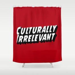 Culturally Irrelevant Fan Gear Shower Curtain