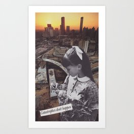 Disasters are pretend Art Print