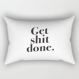 Get shit done. Rectangular Pillow