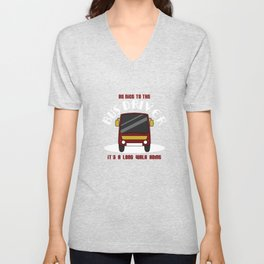 """""""Be Nice To The Bus Driver It's A Long Walk Home"""" tee design. Makes a nice gift for everyone too!  Unisex V-Neck"""