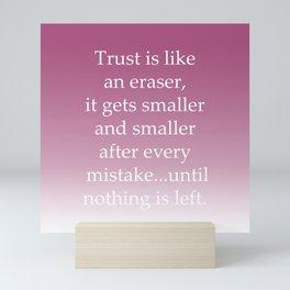 Trust Mistake Mini Art Print