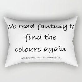 We read fantasy to find the colours again quote  Rectangular Pillow