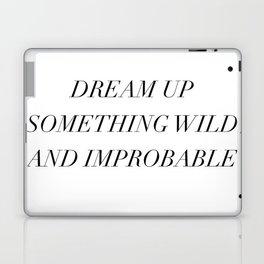 dream up something wild Laptop & iPad Skin