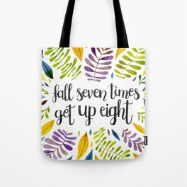 Fall Seven Get Up Eight Tote Bag
