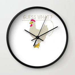 Guess What Chicken Butt Graphic T-Shirt Chicken Shirt Wall Clock