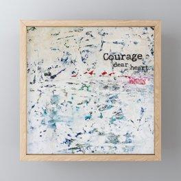 courage, dear heart Framed Mini Art Print