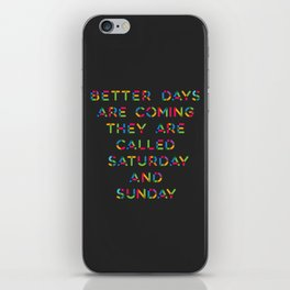 Better Days iPhone Skin