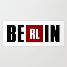 La Casa de Papel - BERLIN Art Print