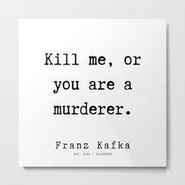 46   | Franz Kafka Quotes | 190910 Metal Print