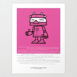 Ze Robot, Pink :) Art Print