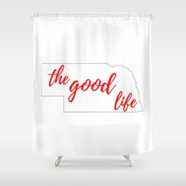 Nebraska - The Good Life - White and Red Shower Curtain