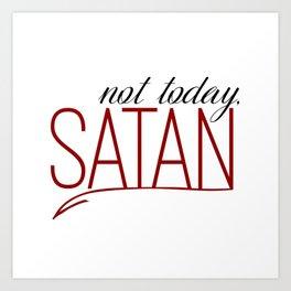 Not Today, Satan Art Print