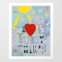 I love everything! Art Print