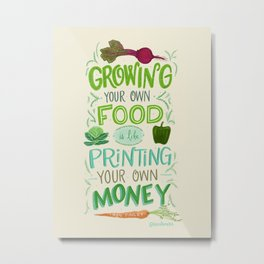 Grow Your Own Food Metal Print