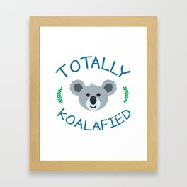 Totally koalafied - Funny Quote Framed Art Print