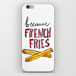 Because French Fries iPhone Skin